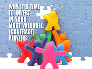 Why It's Time to Invest In Your Most Valuable (Contract) Players